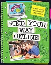 Find Your Way Online (Explorer Library: Information Explorer)