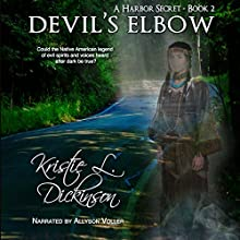 Devil's Elbow: A Harbor Secret, Book 2 Audiobook by Kristie Dickinson Narrated by Allyson Voller