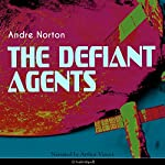 The Defiant Agents (Time Traders 3)   Andre Norton