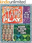 Carve, Stamp, Play: Designing and Cre...