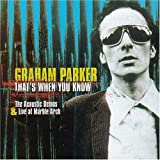 "That's When You Knowvon ""Graham Parker"""