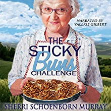 The Sticky Buns Challenge: Ethel King, Book 2 Audiobook by Sherri Schoenborn Murray Narrated by Valerie Gilbert