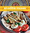 An Edible Mosaic: Middle Eastern Fare with Extraordinary Flair [Middle Eastern Cookbook, 80 Recipes]