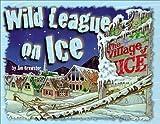 Wild League on Ice