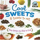 Cool Sweets & Treats to Eat: Easy Recipes for Kids to Cook (Cool Cooking)