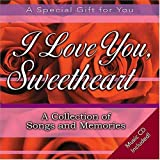 img - for I Love You, Sweetheart: A Collection of Songs and Memories book / textbook / text book