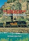 Great American Scenic Railroads: Rio Grande & Union Pacific