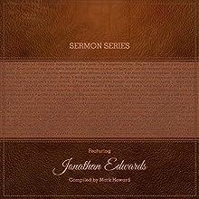 Sermon Series - Jonathan Edwards | Livre audio Auteur(s) : Mark Howard Narrateur(s) : R. Keith Miles