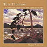 Tom Thomson: An Introduction to His Life and Art
