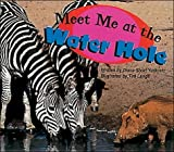 Meet Me at the Water Hole (Storyteller Night Crickets)