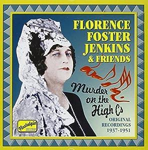 Florence Foster Jenkins & Friends: Murder on the High Cs