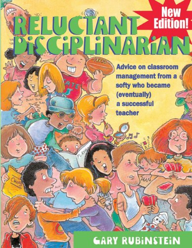 Reluctant Disciplinarian: Advice on Classroom Management...