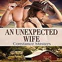An Unexpected Wife Hörbuch von Constance Masters Gesprochen von: Donovan Kane