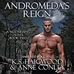 Andromeda's Reign: Moonrising, Book 2 | K. S. Haigwood,Anne Conley