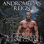 Andromeda's Reign: Moonrising, Book 2 | K. S. Haigwood, Anne Conley