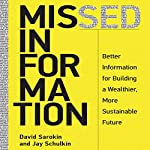 Missed Information: Better Information for Building a Wealthier, More Sustainable Future | David Sarokin,Jay Schulkin