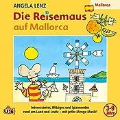 Die Reisemaus auf Mallorca | Angela Lenz