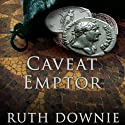 Caveat Emptor: A Novel of the Roman Empire (       UNABRIDGED) by Ruth Downie Narrated by Simon Vance