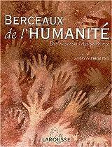 Berceaux de l'humanité : Des origines à l'Age de bronze