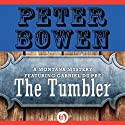 The Tumbler: A Montana Mystery Featuring Gabriel Du Pré, Book 11 Audiobook by Peter Bowen Narrated by Jim Meskimen