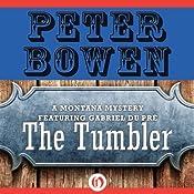 The Tumbler: A Montana Mystery Featuring Gabriel Du Pré, Book 11 | Peter Bowen