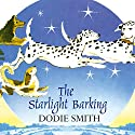 The Starlight Barking (       UNABRIDGED) by Dodie Smith Narrated by Delia Corrie