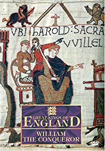 Great Kings of England - William the Conqueror