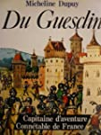 Bertrand Du Guesclin : Capitaine d'av...