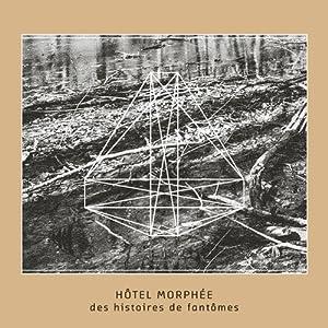 Hôtel Morphée – Des histoires de fantômes