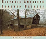 img - for Historic American Covered Bridges book / textbook / text book