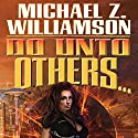 Do Unto Others: Freehold, Book 5 (       UNABRIDGED) by Michael Z. Williamson Narrated by Molly Elston