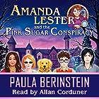 Amanda Lester and the Pink Sugar Conspiracy: Amanda Lester, Detective, Book 1 Hörbuch von Paula Berinstein Gesprochen von: Allan Corduner