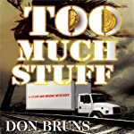 Too Much Stuff (       UNABRIDGED) by Don Bruns Narrated by John McLain