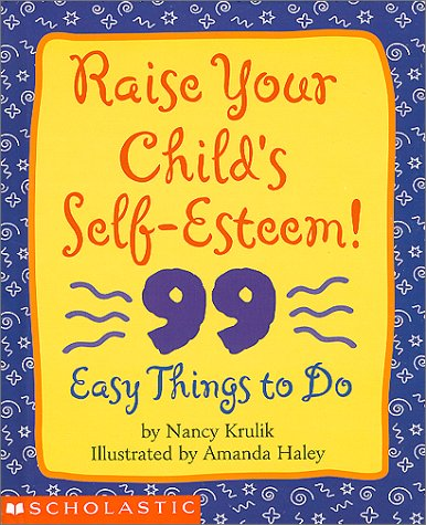 Image for Raise Your Childs Self-Esteem! : 99 Easy Things to Do