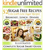Sugar Free Recipes: Low Carb Low Sugar Recipes on a Sugar Smart Diet. The Savvy No Sugar Diet Guide & Cookbook (English Edition)