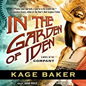 In the Garden of Iden: A Novel of the Company, Book 1 | [Kage Baker]