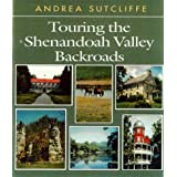 Touring the Shenandoah Valley Backroads (Touring the Backroads) ~ Andrea Sutcliffe