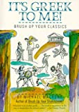 It's Greek to Me (0062720449) by Michael Macrone