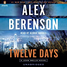 Twelve Days: John Wells, Book 9 Audiobook by Alex Berenson Narrated by George Guidall