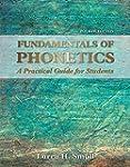 Fundamentals of Phonetics: A Practica...