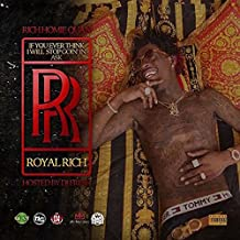 Rich Homie Quan - If You Ever Think I Will Stop Goin' in Ask R.R