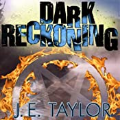 Dark Reckoning: A Steve Williams Novel, Book 1 | J. E. Taylor