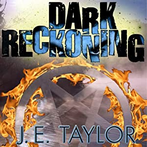 Dark Reckoning: A Steve Williams Novel, Book 1 | [J. E. Taylor]
