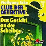 Das Gesicht an der Scheibe (Club der Detektive 2)   Wolfgang Ecke