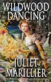 Wildwood Dancing (033043828X) by Marillier, Juliet