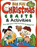 img - for Big Fun Christmas Crafts & Activities (Williamson Little Hands Book) book / textbook / text book