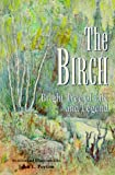 img - for The Birch: Bright Tree of Life and Legend book / textbook / text book