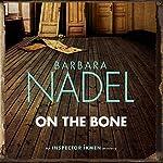 On the Bone: Inspector Ikmen Mystery 18 | Barbara Nadel