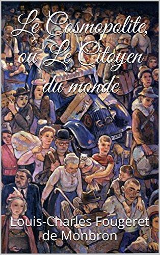 Louis-Charles Fougeret de Monbron - Le Cosmopolite, ou Le Citoyen du monde (French Edition)