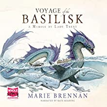 Voyage of the Basilisk Audiobook by Marie Brennan Narrated by Kate Reading